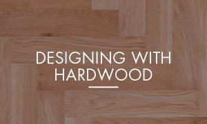 Designing With Hardwood